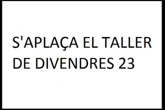 Aplaçament-taller-divendres-23